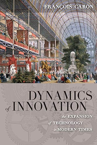 9781785330360: Dynamics of Innovation: The Expansion of Technology in Modern Times