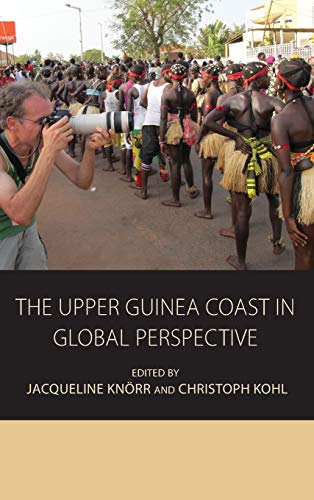 The Upper Guinea Coast in Global Perspective: Knorr, Jacqueline and