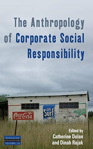 9781785330711: The Anthropology of Corporate Social Responsibility (Dislocations)