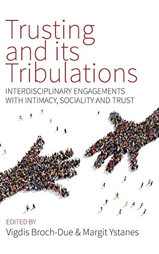 9781785330995: Trusting and its Tribulations: Interdisciplinary Engagements with Intimacy, Sociality and Trust