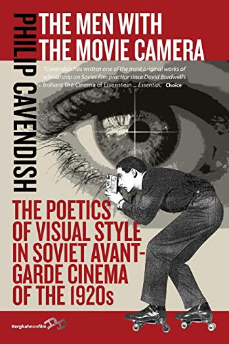 9781785331947: The Men with the Movie Camera: The Poetics of Visual Style in Soviet Avant-Garde Cinema of the 1920s