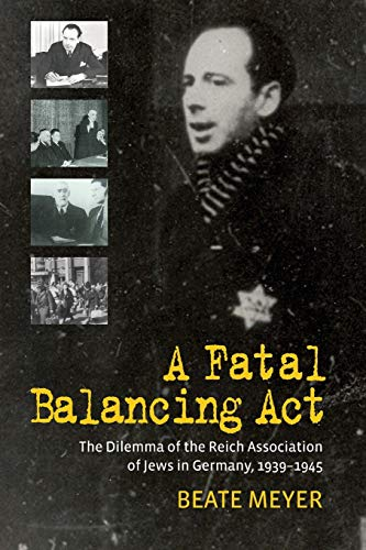 9781785332142: A Fatal Balancing Act: The Dilemma of the Reich Association of Jews in Germany, 1939-1945