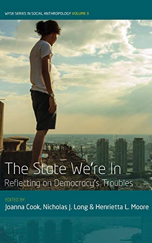 9781785332241: The State We're In: Reflecting on Democracy's Troubles (WYSE Series in Social Anthropology)