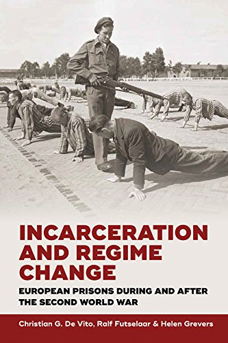 9781785332654: Incarceration and Regime Change: European Prisons during and after the Second World War