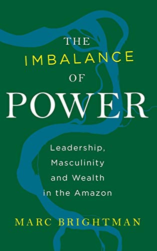 The Imbalance of Power: Leadership, Masculinity and: Marc Brightman