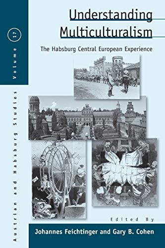 9781785333446: Understanding Multiculturalism: The Habsburg Central European Experience (Austrian and Habsburg Studies)