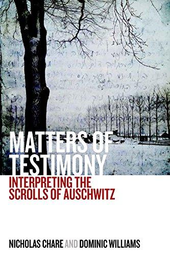 9781785333521: Matters of Testimony: Interpreting the Scrolls of Auschwitz