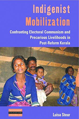 Indigenist Mobilization: Confronting Electoral Communism and Precarious Livelihoods in Post-Reform ...