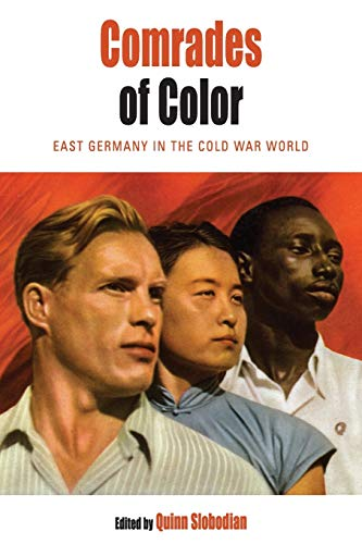 9781785337376: Comrades of Color: East Germany in the Cold War World (Protest, Culture & Society)