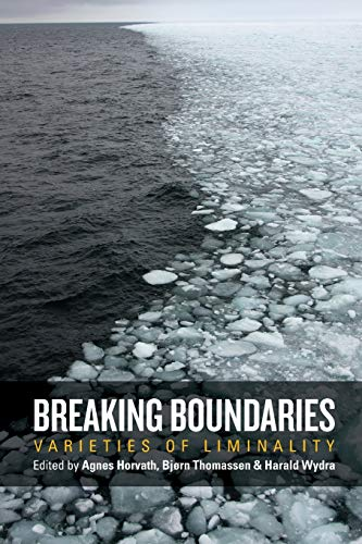 9781785337499: Breaking Boundaries: Varieties of Liminality