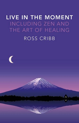 9781785350078: Live in the Moment, Including Zen and the Art of Healing