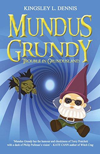 Mundus Grundy: Trouble in Grundusland (Paperback): Kingsley L. Dennis