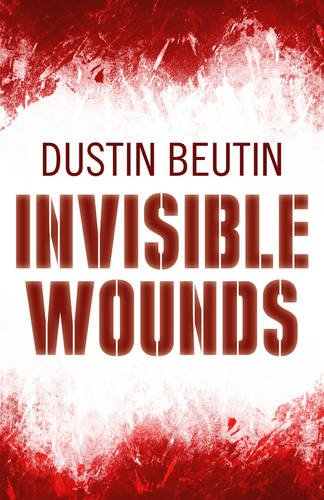 Invisible Wounds: Dustin Beutin