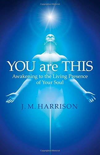 9781785350986: YOU are THIS: Awakening to the Living Presence of Your Soul
