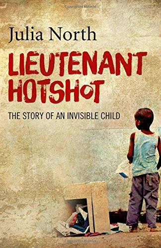 9781785351273: Lieutenant Hotshot: The Story of an Invisible Child