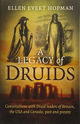 9781785351358: A Legacy of Druids: Conversations with Druid Leaders of Britain, the USA and Canada, Past and Present