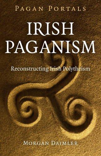 9781785351457: Pagan Portals - Irish Paganism: Reconstructing Irish Polytheism