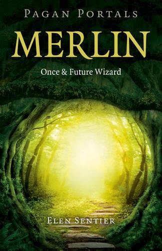 9781785354533: Pagan Portals - Merlin: Once and Future Wizard
