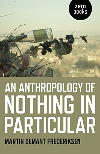 9781785356995: An Anthropology of Nothing in Particular