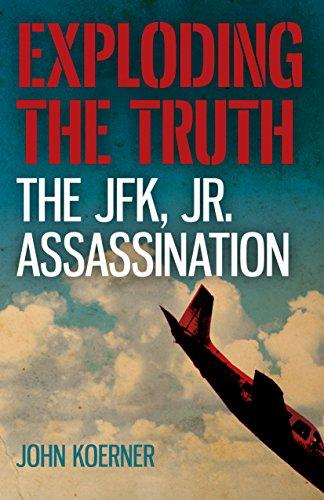 9781785358845: Exploding the Truth: The JFK, Jr. Assassination