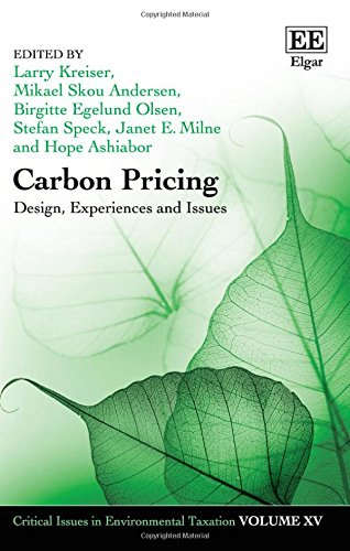 Carbon Pricing: Design, Experiences and Issues (Critical Issues in Environmental Taxation Series)