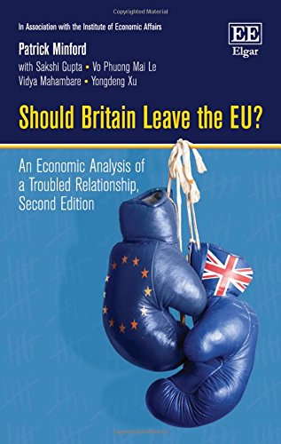 9781785360329: Should Britain Leave the EU?: An Economic Analysis of a Troubled Relationship, Second Edition (In Association with the Institute of Economic Affairs)