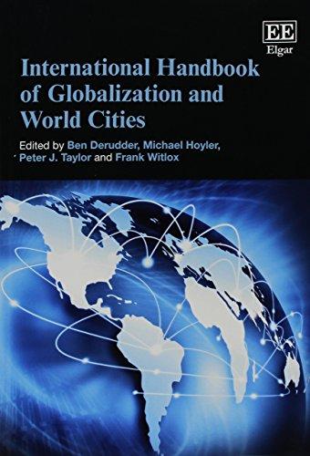 International Handbook of Globalization and World Cities: Ben Derudder, Michael