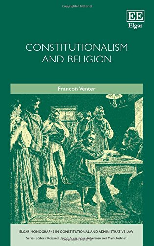 9781785361616: Constitutionalism and Religion (Elgar Monographs in Constitutional and Administrative Law series)