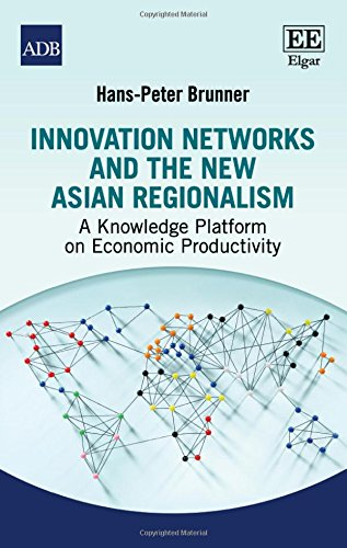 9781785364488: Innovation Networks and the New Asian Regionalism: A Knowledge Platform on Economic Productivity