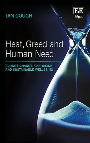 9781785365126: Heat, Greed and Human Need: Climate Change, Capitalism and Sustainable Wellbeing