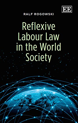 9781785365430: Reflexive Labour Law in the World Society