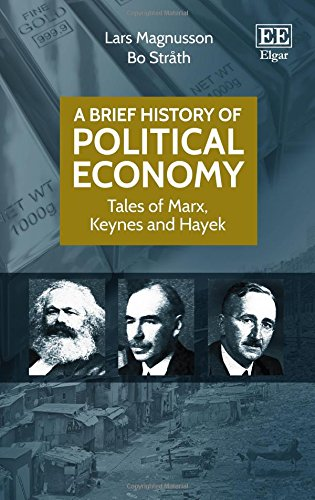 A Brief History of Political Economy: Tales: Lars Magnusson,Bo Strath