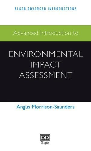 Advanced Introduction to Environmental Impact Assessment (Paperback): Angus Morrison-Saunders