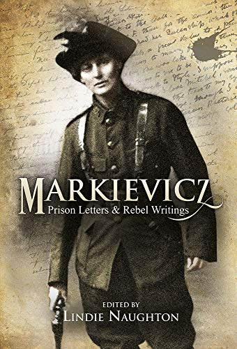 9781785370823: Markievicz: A Most Outrageous Rebel
