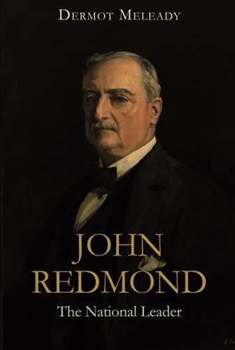 9781785371547: John Redmond: The National Leader