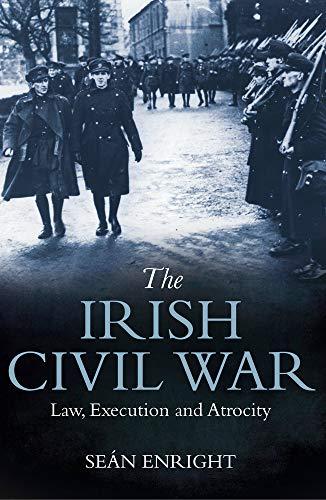 9781785372537: The Irish Civil War: Law, Execution and Atrocity