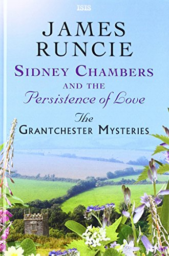 9781785414619: Sidney Chambers And The Persistence Of Love (Grantchester Mysteries)