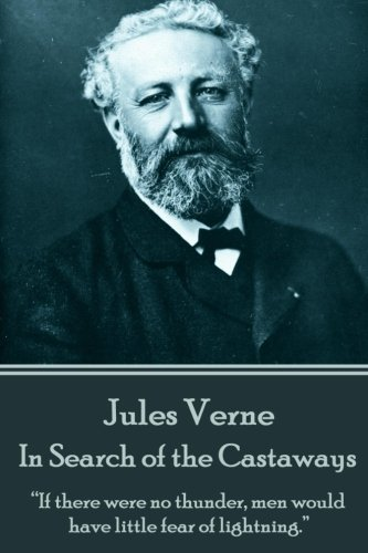 """9781785432545: Jules Verne - In Search of the Castaways: """"If there were no thunder, men would have little fear of lightning."""""""