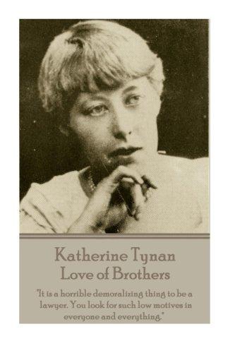 "Katherine Tynan - Love of Brothers: ""It: Tynan, Katherine"