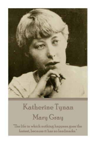 """Katherine Tynan - Mary Gray: """"The Life: Tynan, Katherine"""