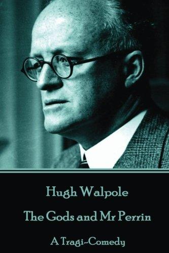 9781785439674: Hugh Walpole - The Gods and Mr Perrin: A Tragi-Comedy