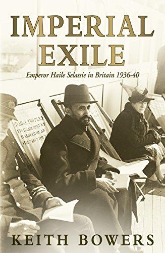 9781785450877: Imperial exile: Emperor Haile Selassie in Britain 1936-40