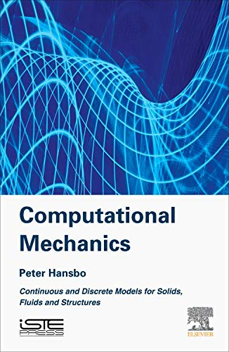 9781785480119: Computational Mechanics: Continuous and Discrete Models for Solids, Fluids and Structures