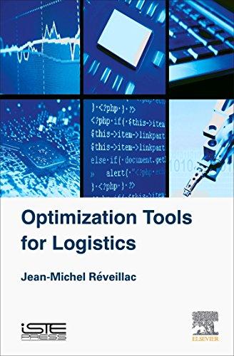 Optimization Tools for Logistics: Jean-Michel Reveillac