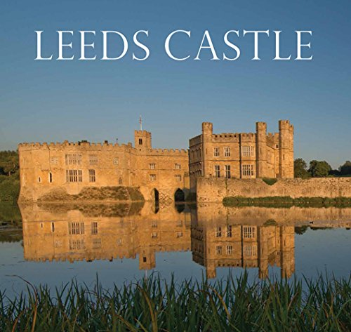 9781785510120: Leeds Castle: Queen of Castles, Castle of Queens