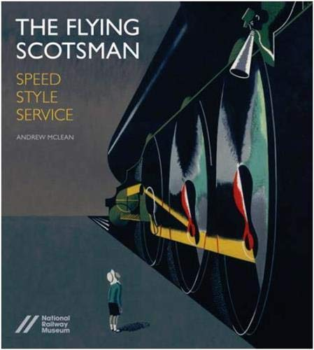 9781785510250: The Flying Scotsman: Speed, Style and Service