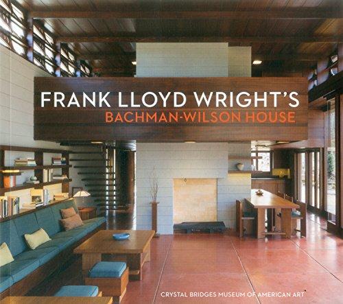 9781785510564: Frank Lloyd Wright's Bachman-Wilson House: At Crystal Bridges Museum of American Art