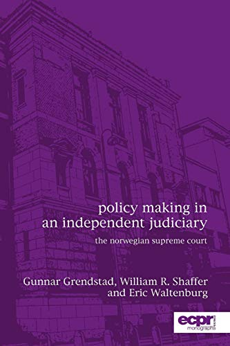 9781785521300: Policy Making in an Independent Judiciary: The Norwegian Supreme Court (Ecpr Press Monographs)