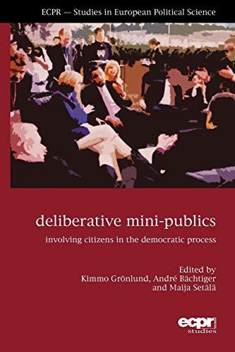 9781785521591: Deliberative Mini-Publics: Involving Citizens in the Democratic Process