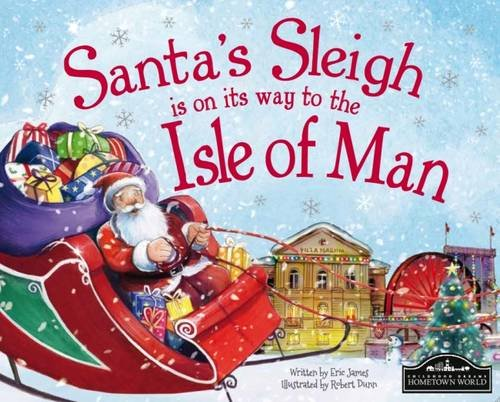 Santa's Sleigh is on its Way to Isle of Man: James, Eric